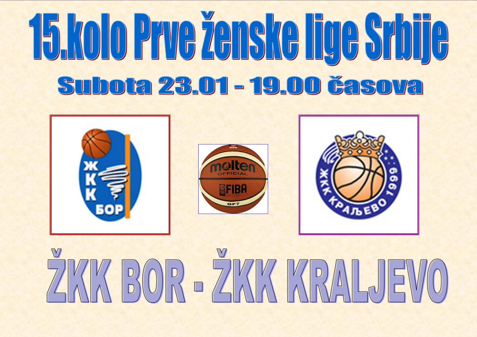 Subota 19.00 časova: Prva ženska liga Srbije; 15.kolo - ŽKK BOR - ŽKK Kraljevo